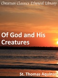 Of God and His Creatures by Thomas Aquinas, Saint (1225?-1274)