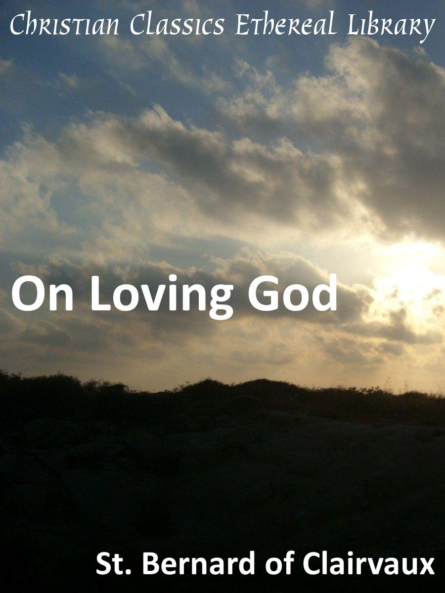 http://www.ccel.org/ccel/bernard/loving_god/files/loving_god.jpg