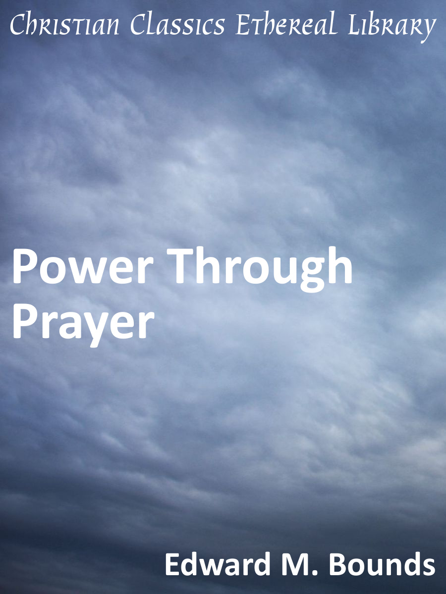 Power Through Prayer - Christian Classics Ethereal Library