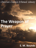 Weapon of Prayer by Bounds, Edward M. (1835-1913)