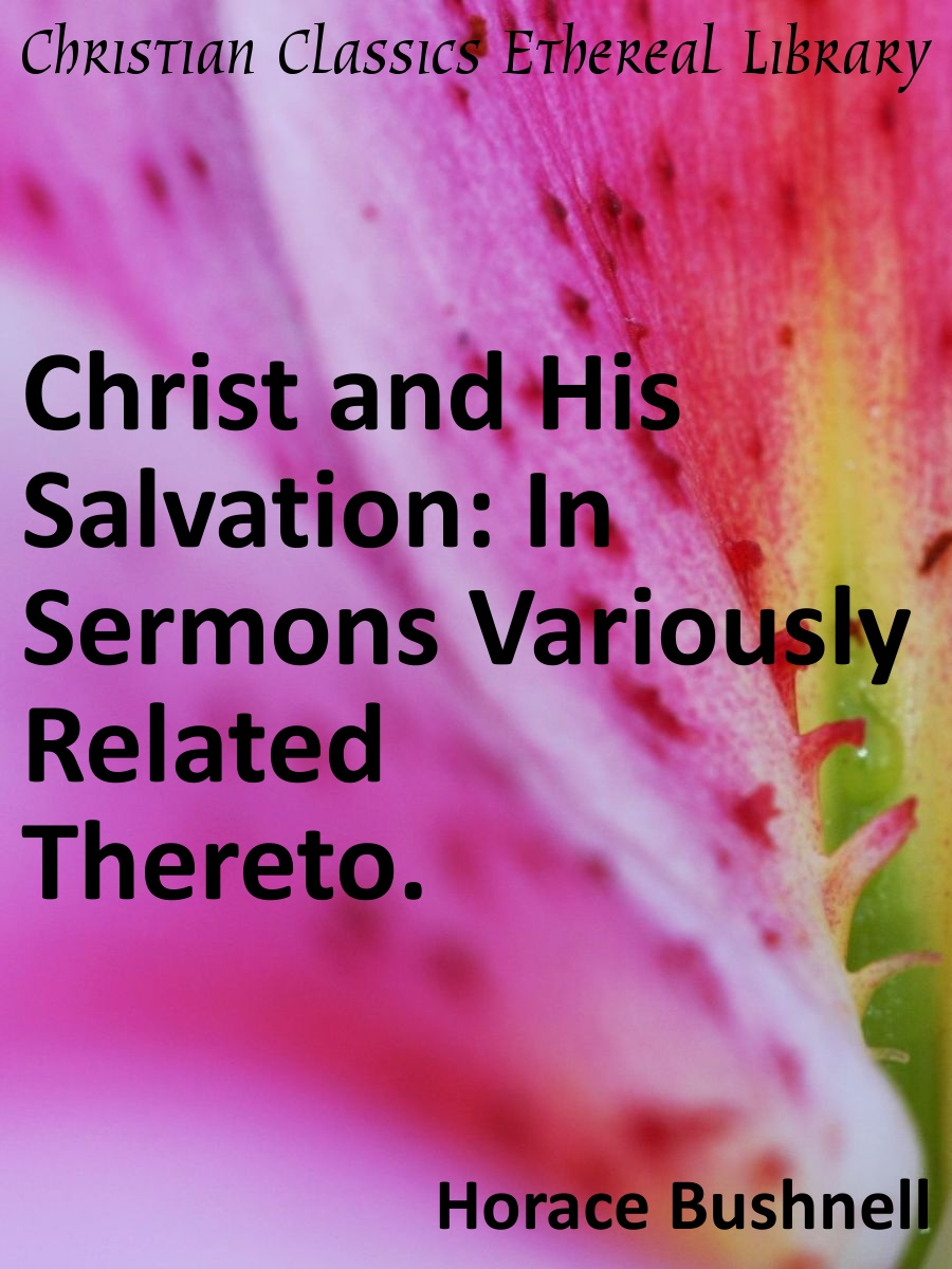 Christ and His Salvation: In Sermons Variously Related ...