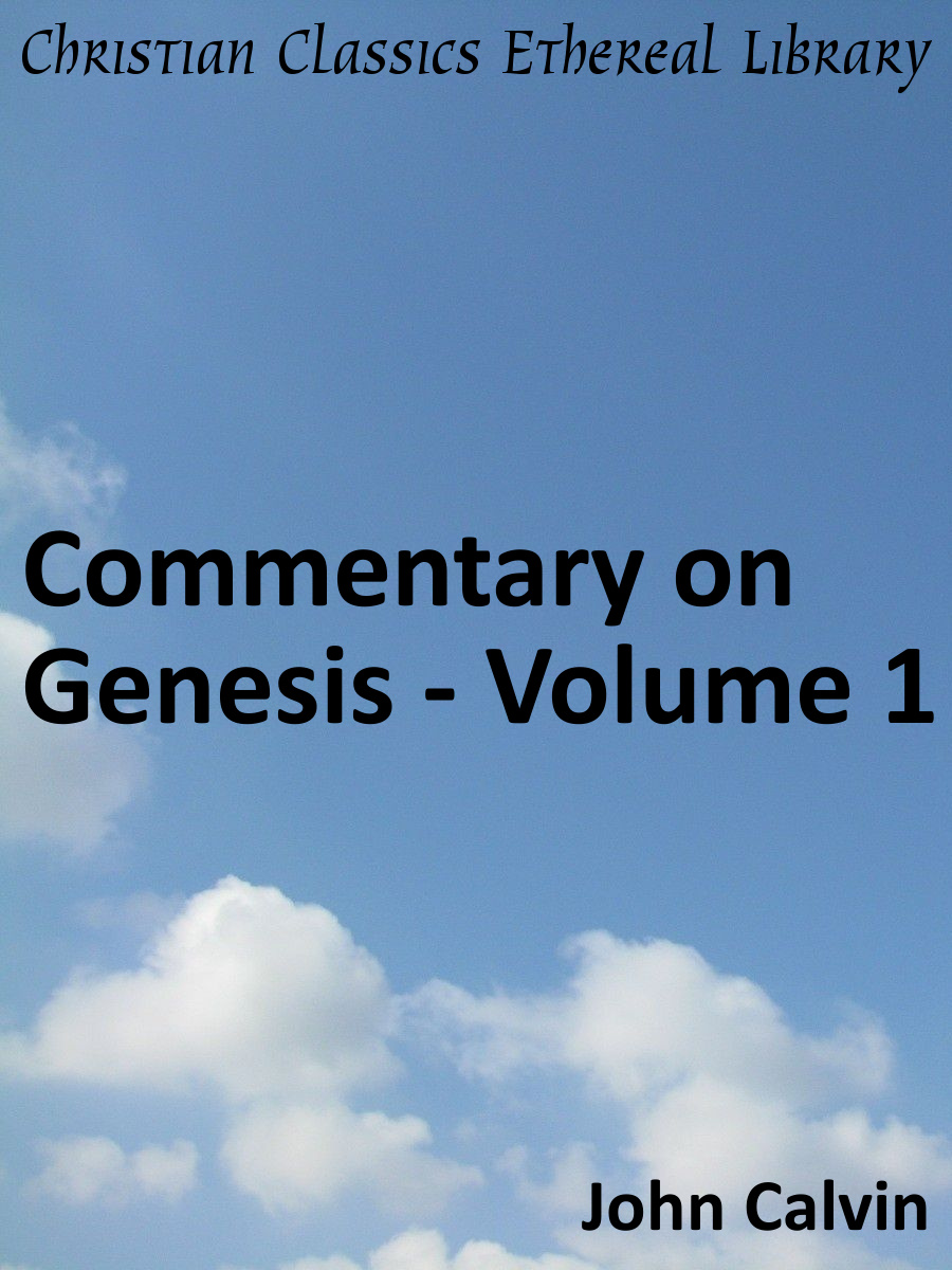 Commentary on genesis volume 1 christian classics ethereal library summary fandeluxe Gallery