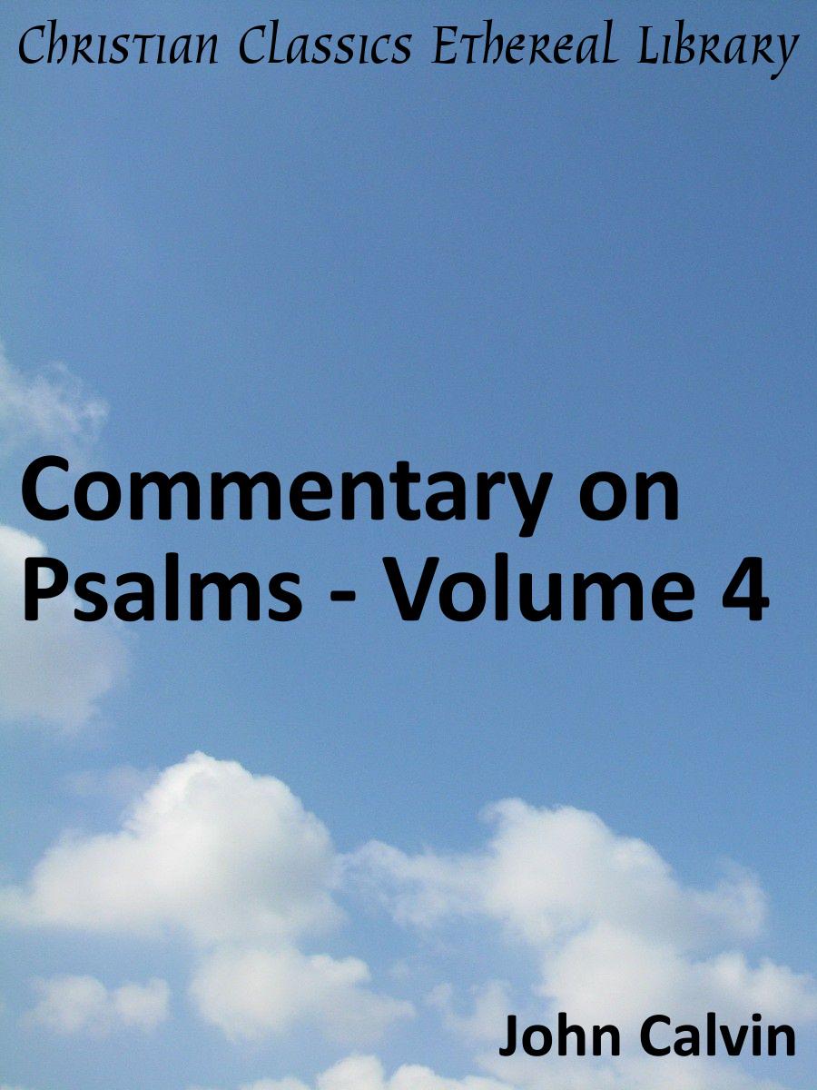 John Calvin: Commentary on Psalms Volume 4