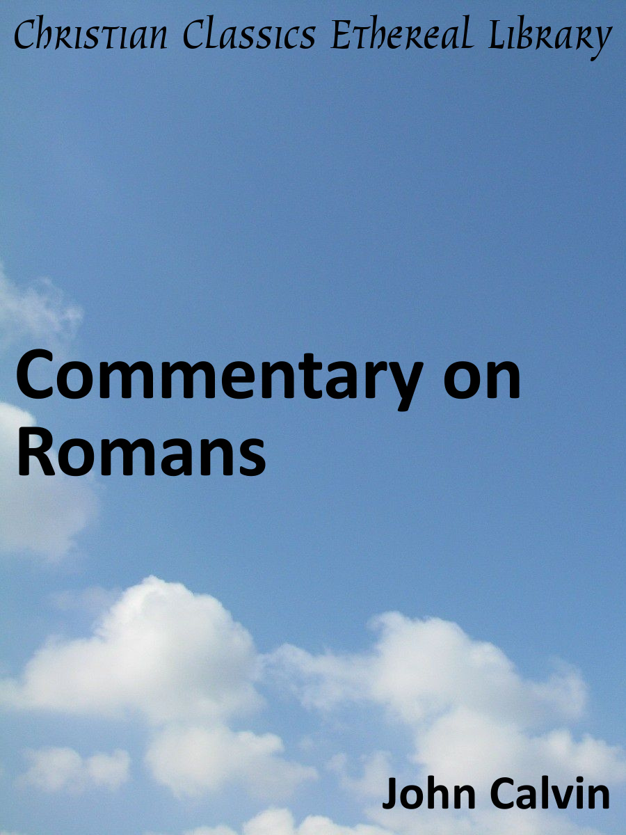 Commentary on romans christian classics ethereal library summary sciox Gallery