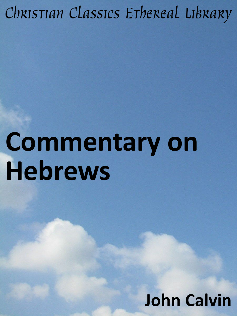 Commentary on Hebrews - Christian Classics Ethereal Library
