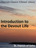 Introduction to the Devout Life by Francis of Sales, St. (1567-1622)