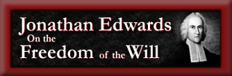 Jonathan Edwards - On the Freedom of the Will