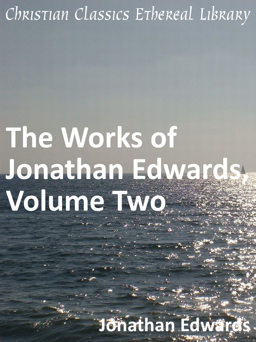 Jonathan Edwards Quotes Works Of Jonathan Edwards Volume Two  Christian Classics