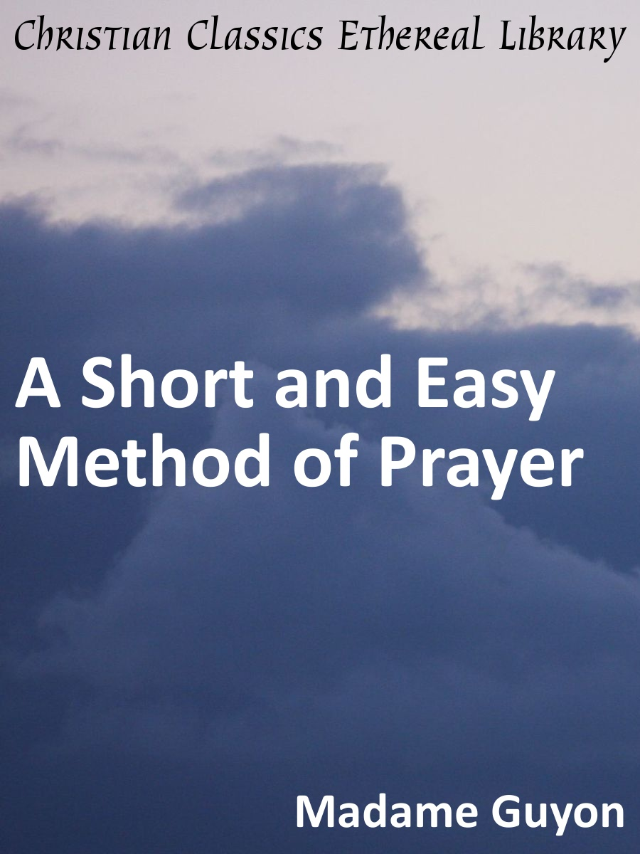 Short and Easy Method of Prayer - Christian Classics Ethereal Library