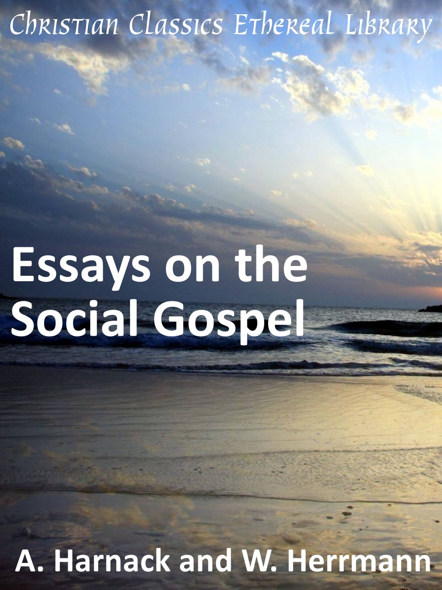 essays on the social gospel christian classics ethereal library summary