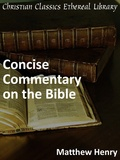 Matthew Henry's Concise Commentary on the Bible by Henry, Matthew (1662-1714)