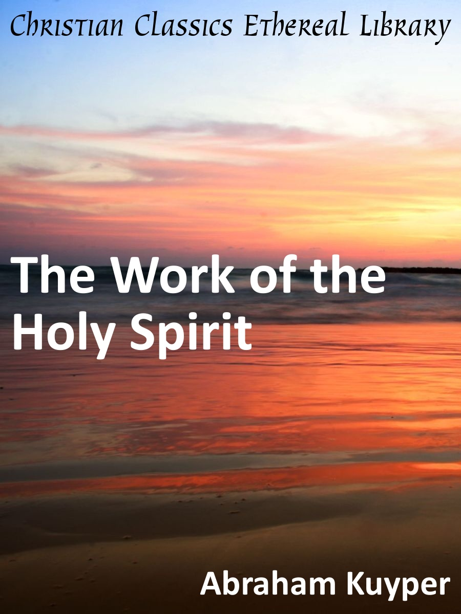 Work of the Holy Spirit - Christian Classics Ethereal Library
