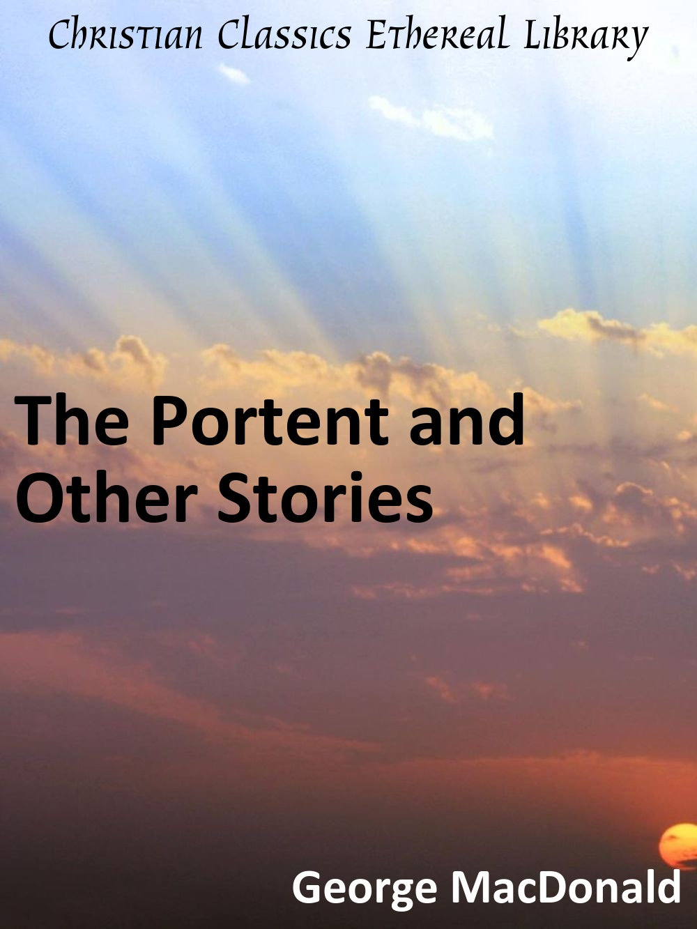 Portent and other stories christian classics ethereal for Portent mission