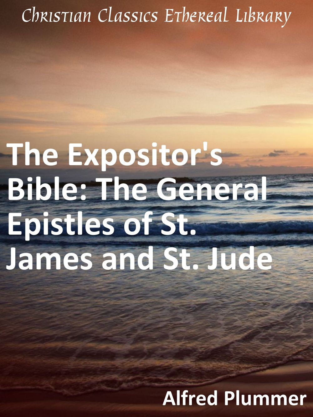 Expositors Bible The General Epistles Of St James And