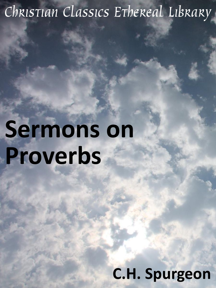 Proverbs Friendship Sermon : Sermons on proverbs christian classics ethereal library