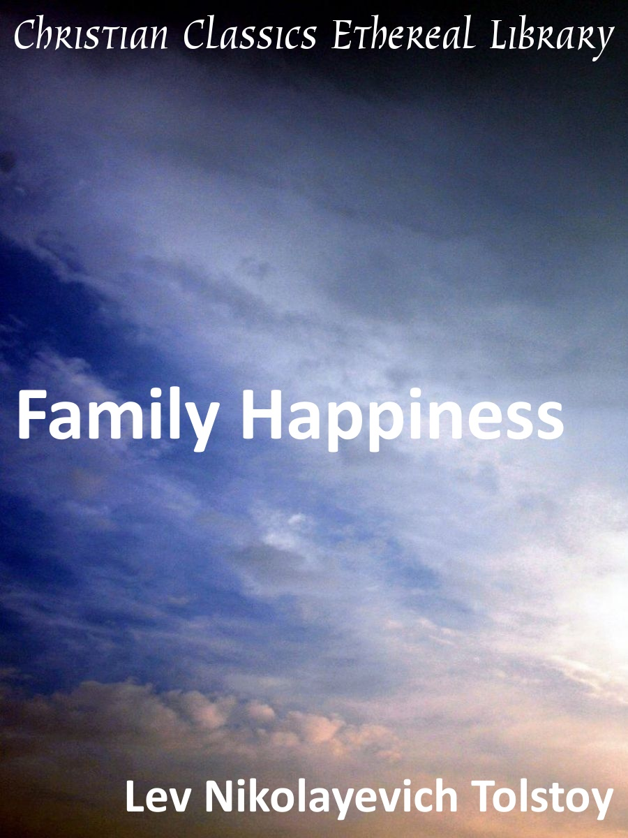 tolstoy family happiness essay Leo tolstoy: leo tolstoy  tolstoy was born at the family estate,  which, in spite of many difficulties, shape real happiness and a meaningful existence.